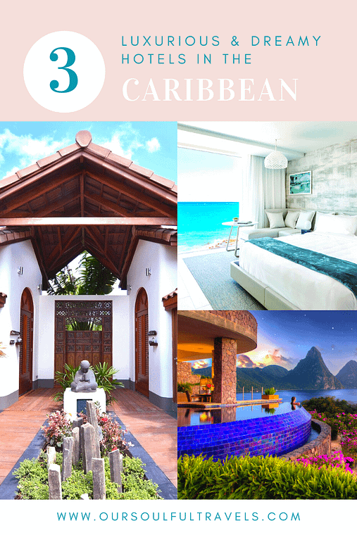 Caribbean, 3 Luxurious & Dreamy Hotels in the Caribbean