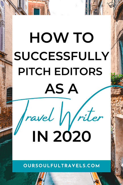 Travel Writer, How to Successfully Pitch Editors as a Travel Writer in 2020