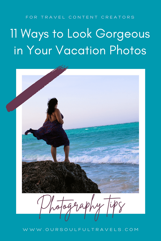 vacation photos, 11 Ways to Look Gorgeous in Your Vacation Photos