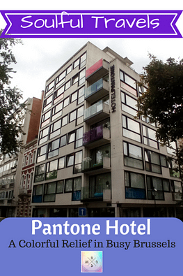 ~Soulful Travels~ Pantone Hotel: a Colorful Relief in Busy Brussels