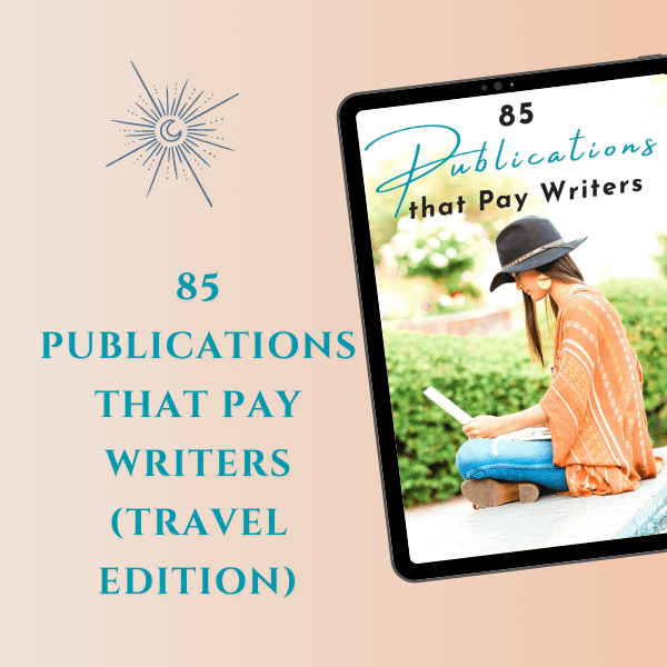 85 Publications That Pay Writers (Travel Edition)
