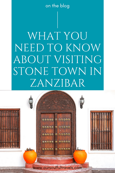 What You Need to Know about Visiting Stone Town in Zanzibar